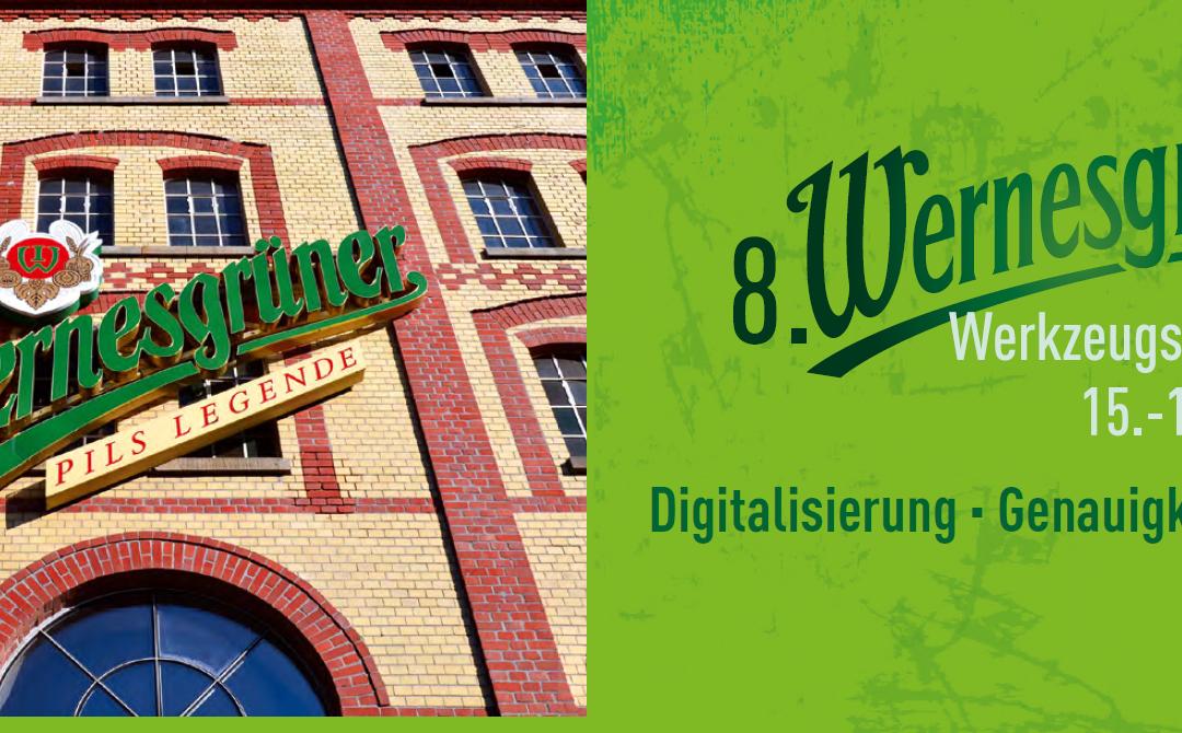 Digitalisierung – Genauigkeit – Standzeit | Rückblick auf das 8. Wernesgrüner Werkzeugsymposium