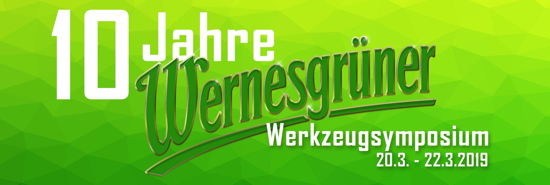 10 Jahre - Wernesgrüner Werkzeugsymposium - 20.3. - 22.3.2019